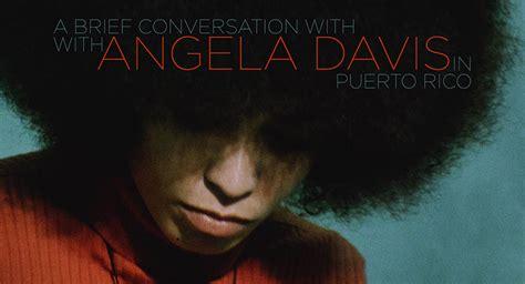 angela davis vimeo una conversaci 243 n breve con angela davis en puerto rico