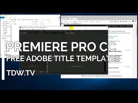 Free Premiere Pro Templates Adobe Premiere Pro Cc And Cs Title Templates Free From Adobe Adobe Premiere Pro Templates Free