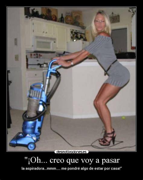 imagenes graciosas limpiando la casa quot 161 oh creo que voy a pasar desmotivaciones