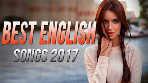 Best English Songs 2017 2018 Hits, Best Songs of all Time