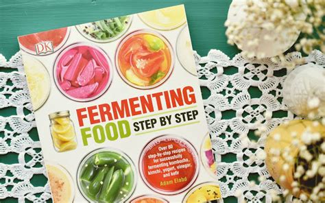 fermenting food step by step dk publishing ebook e book in real the of the everyday books to