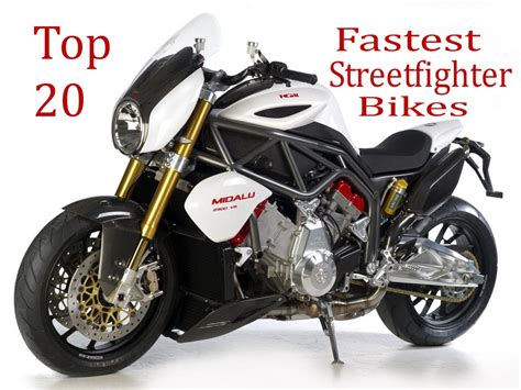 best streetfighter motorcycle the top 20 fastest streetfighter bikes in the world