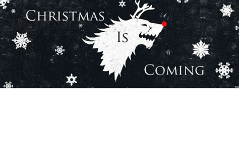 Christmas Is Coming Meme - christmas coming game of thrones meme on sizzle