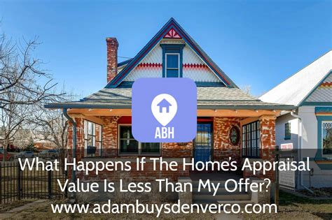 what happens if the home s appraisal value is less than my