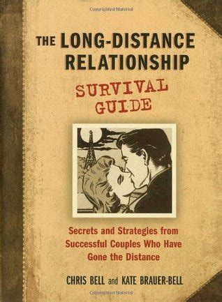 a distant books the distance relationship survival guide by chris