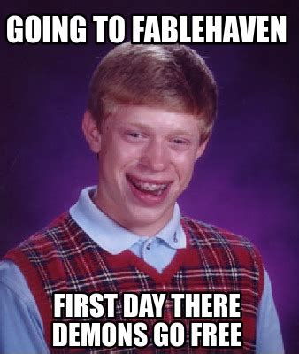 Meme Creator Free - meme creator going to fablehaven first day there demons