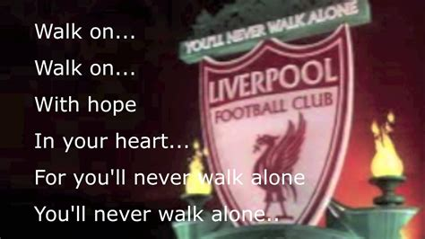 testo you ll never walk alone liverpool you ll never walk alone song with lyrics