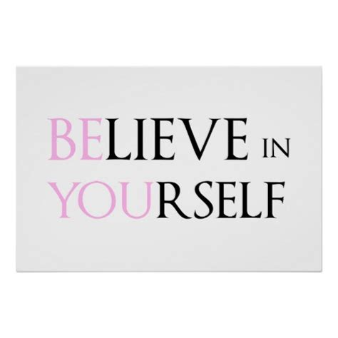 Motivational Quote Poster Be Better Be Your Self Hiasan Dinding believe in yourself be you motivation quote meme poster zazzle