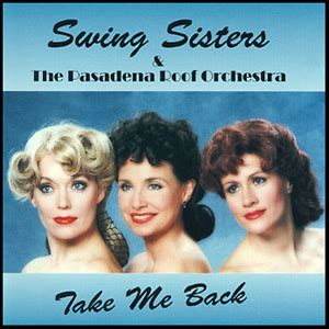 the swing sisters swing sisters records quot take me back quot