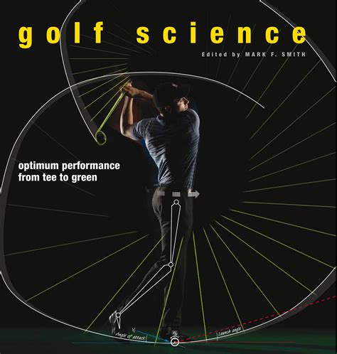 scientific golf swing golf science optimum performance from tee to green smith