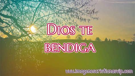 imagenes de dios te bendiga bonitas imagenes de dios te bendiga imagenes cristianas