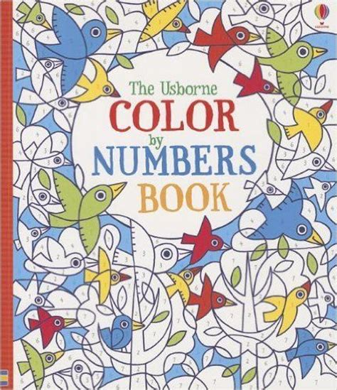 color by number coloring books the usborne color by numbers book fiona watt erica