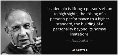 peter drucker quote leadership  lifting  persons vision  high sights