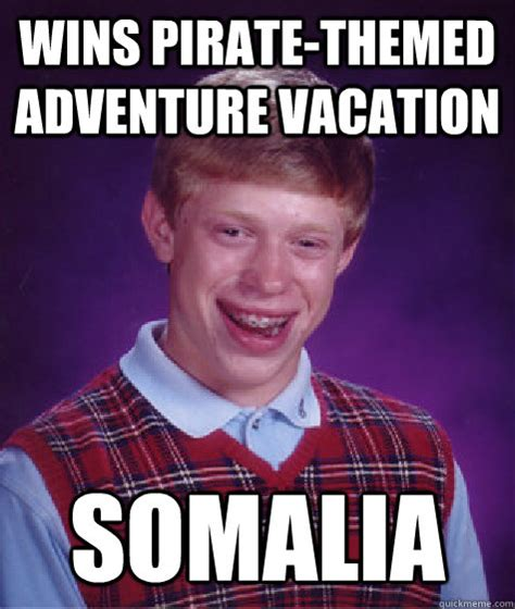 Pirate Memes - wins pirate themed adventure vacation somalia bad luck