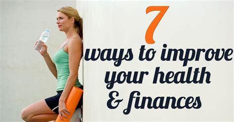7 Easy Ways To Improve Your Health Today by 7 Incredibly Simple Ways To Boost Health Finances
