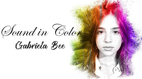 sound in color sound in color gabriela bee hd lyrics