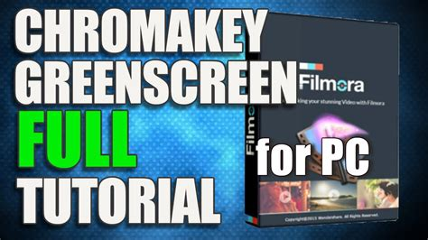 tutorial filmora green screen full tutorial filmora wondershare video editor chromakey
