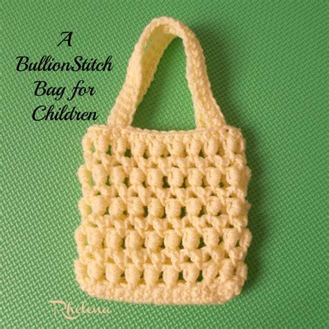 crochet pattern small bag a bullion stitch bag for children crochetn crafts