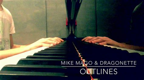 Outlines Mike Mago by Mike Mago Dragonette Outlines Piano Cover