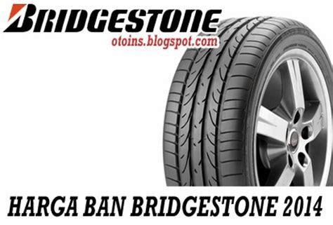 Ban Mobil Bridgestone Turanza Ar 20 205 65 R15 Tyre Ntc rincian harga ban mobil bridgestone terbaru 2015