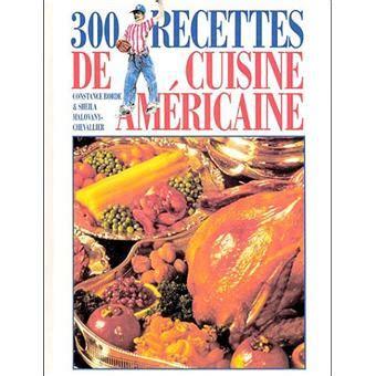 recettes de cuisine am駻icaine 300 recettes cuisine americaine broch 233 s malovany