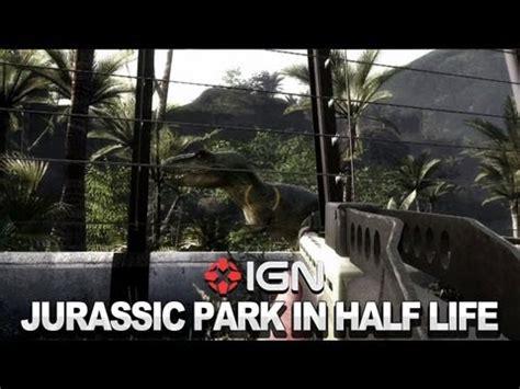 jurassic park game mod for half life 2 download ign news jurassic park game mod for half life 2 youtube