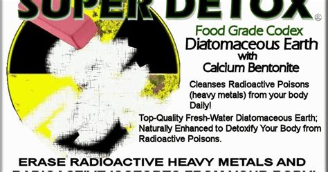 How To Detox From Nuclear Radiation by Radiation Detox Detox Our Diatomaceous