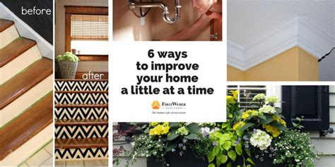 6 ways to improve your home a at a time