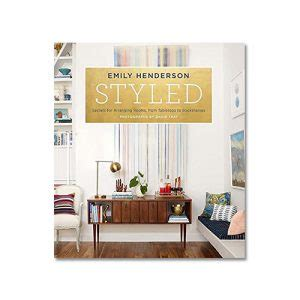 styled secrets for arranging habitat the field guide to decorating love the edit