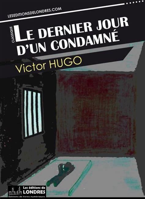 libro le dernier jour dun bol com le dernier jour d un condamn 233 ebook adobe epub victor hugo 9781908580740 boeken