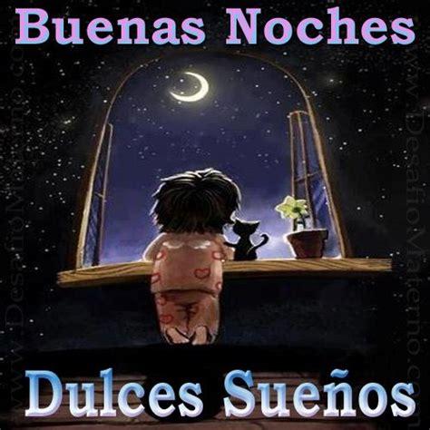 imagenes de buenas noches dulces sueños im 225 genes de quot buenas noches quot con frases para desear una
