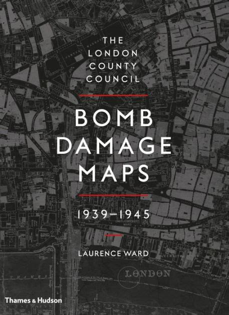 libro the london county council the london county council bomb damage maps 1939 1945 by laurence ward hardcover barnes noble 174