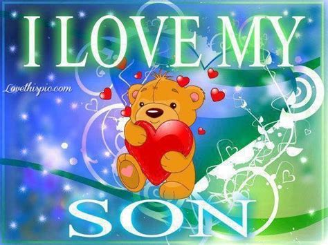 images of i love my son i love my son quotes quotesgram