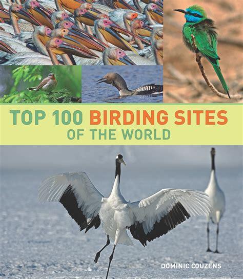 top 100 birding sites of the world ebook top 100 birding sites of the world by dominic couzens