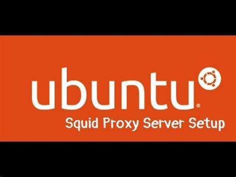 tutorial ubuntu proxy server squid proxy server setup in ubuntu 16 04 bangla tutorial