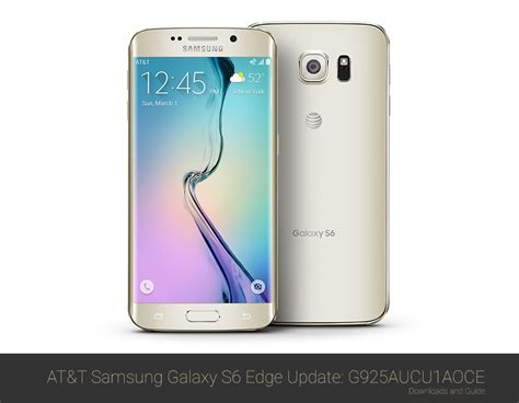 Samsung S6 Edge Update at t samsung galaxy s6 edge oce firmware downloads and installation guide g925aucu1aoce the