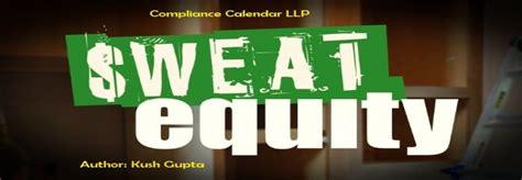 sweat equity sweat equity a sweet reward by the company by kush gupta