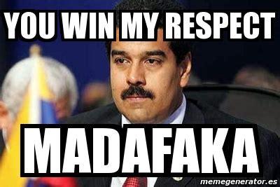 My Respect Meme - meme personalizado you win my respect madafaka 3647652