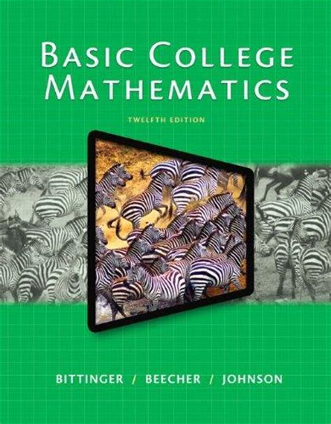 foundation for college mathematics books basic college mathematics by bittinger 12th edition