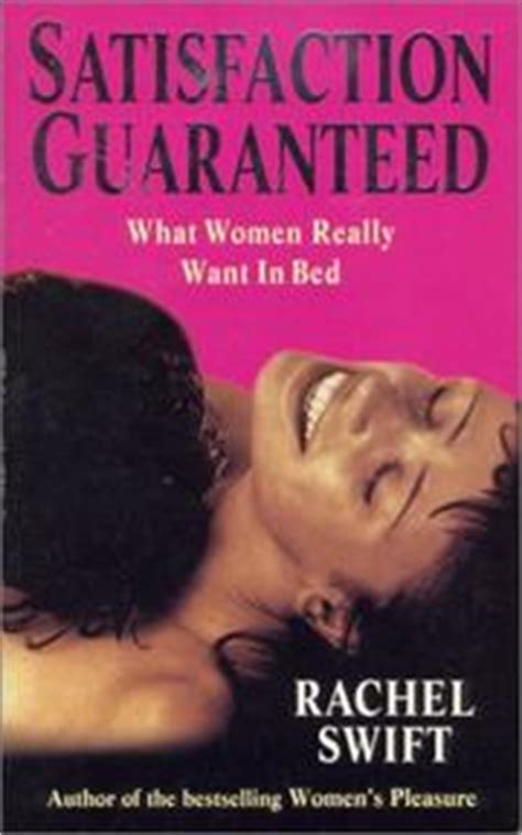 what do women want in bed satisfaction guaranteed what women really want in bed