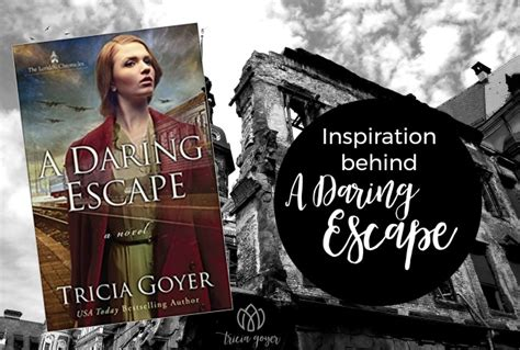 a daring escape the chronicles books inspiration a daring escape tricia goyer