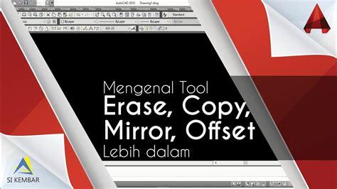 tutorial autocad 2017 bahasa indonesia mengenal erase copy mirror offset tutorial autocad