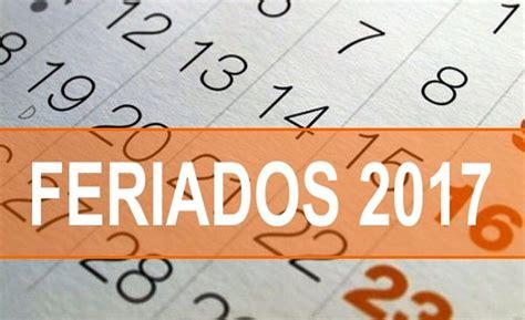 Calendario Con Los Feriados 2017 Feriados 2017 El Calendario Imprescindible Para Armar Tus