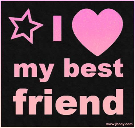 imagenes de i love you my friend i love my bestfriend jhocy