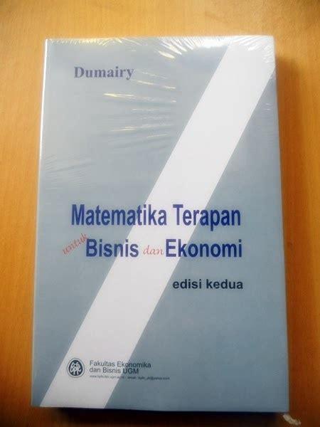 Original Buku Statistik Untuk Ekonomi Dan Bisnis jual matematika terapan untuk bisnis dan ekonomi dumairy bursa buku bandung