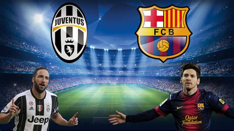 wallpaper barcelona vs juventus juventus vs barcelona chions league en vivo el gr 225 fico