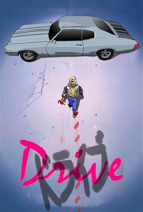 drive movie poster by jleeisme on deviantart akira drive by hq man on deviantart