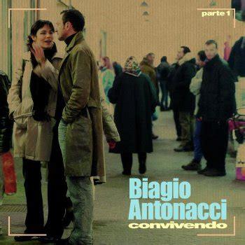 biagio antonacci testi canzoni testi convivendo parte 1 biagio antonacci testi canzoni mtv