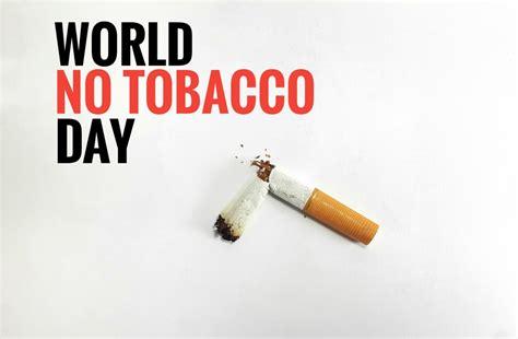 world  tobacco day        celebrated