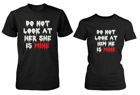 Relationship Matching Shirts Do Not Look His And Matching T Shirts For Couples